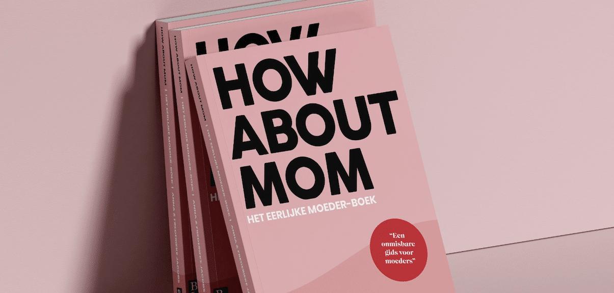 How About Mom het eerlijke moeder-boek